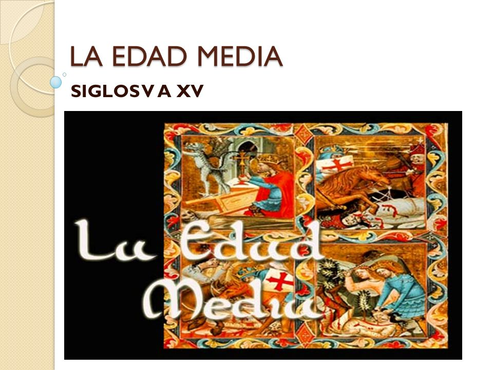 LA EDAD MEDIA SIGLOS V A XV