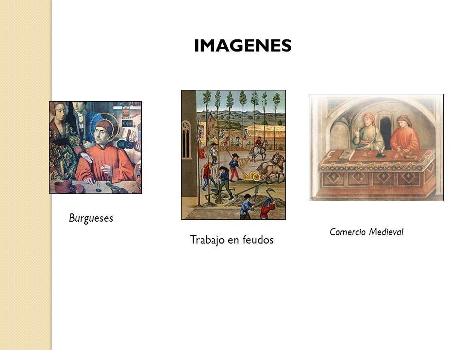 IMAGENES Burgueses Comercio Medieval Trabajo en feudos