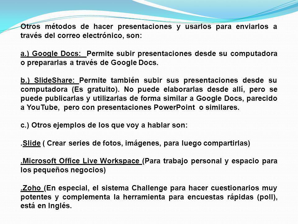 Otros métodos de hacer presentaciones y usarlos para enviarlos a través del correo electrónico, son: