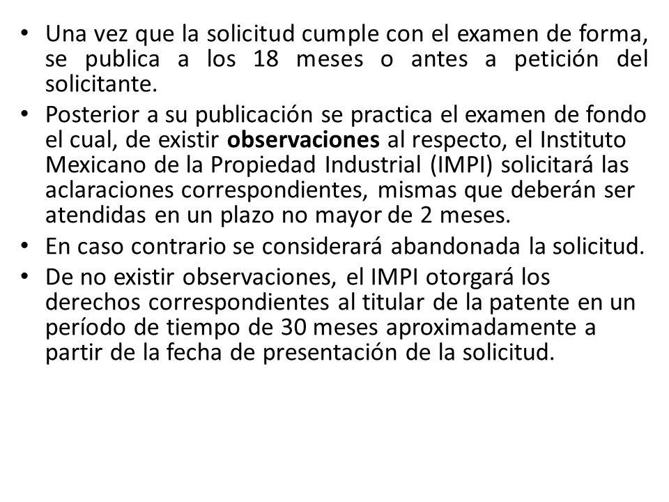 Una vez que la solicitud cumple con el examen de forma, se publica a los 18 meses o antes a petición del solicitante.