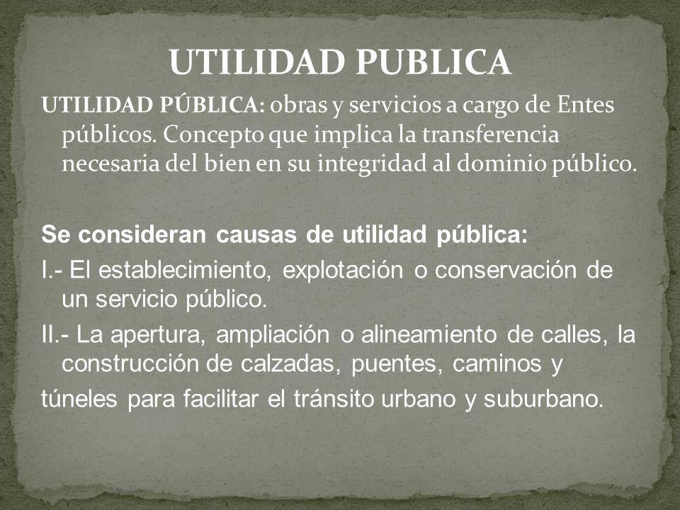 UTILIDAD PUBLICA Se consideran causas de utilidad pública: