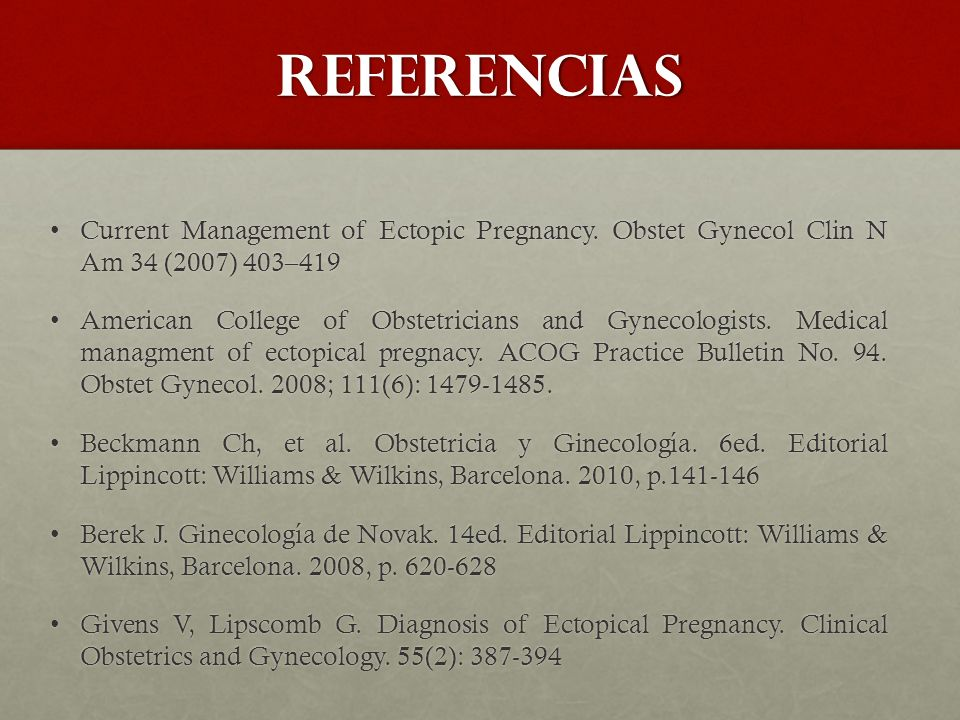 referencias Current Management of Ectopic Pregnancy. Obstet Gynecol Clin N Am 34 (2007) 403–419.