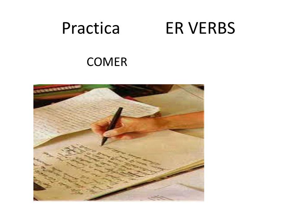 Practica ER VERBS COMER