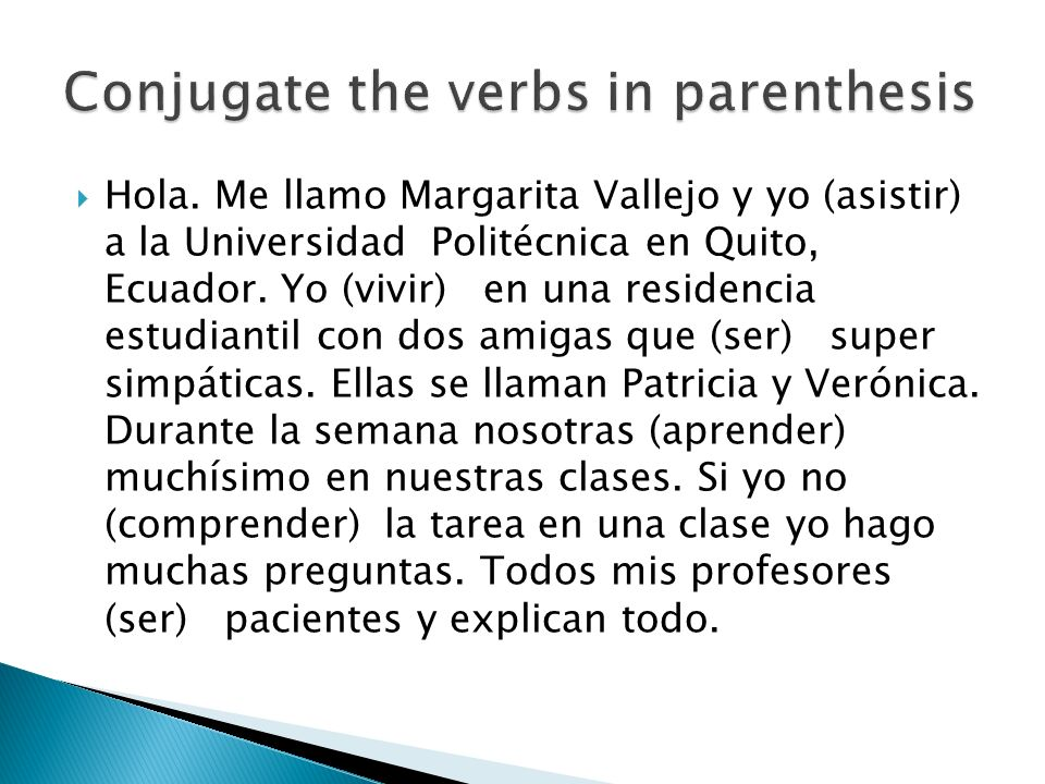 Conjugate the verbs in parenthesis