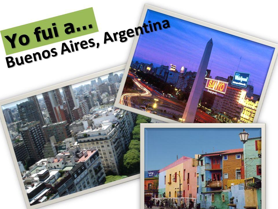 Yo fui a… Buenos Aires, Argentina