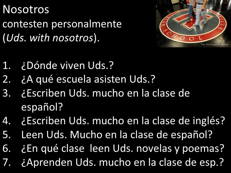 Nosotros contesten personalmente (Uds. with nosotros).