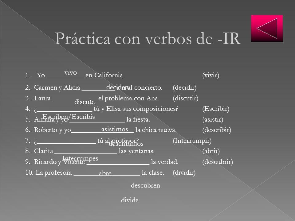 Práctica con verbos de -IR
