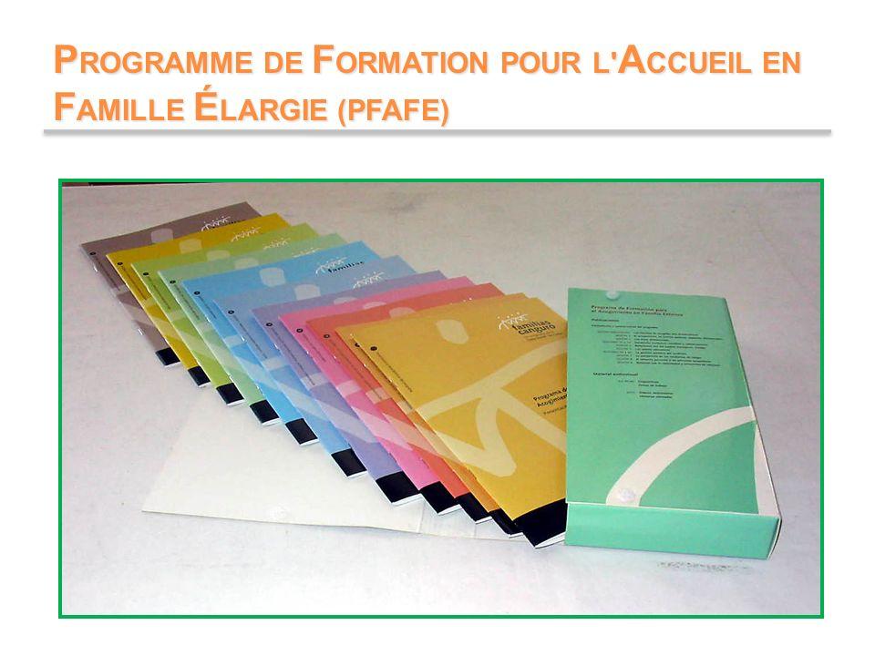 PROGRAMME DE FORMATION POUR L ACCUEIL EN FAMILLE ÉLARGIE (PFAFE)