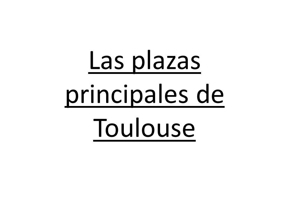 Las plazas principales de Toulouse