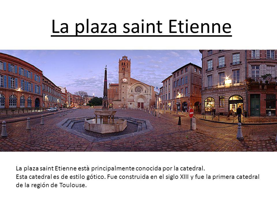La plaza saint Etienne La plaza saint Etienne està principalmente conocida por la catedral.