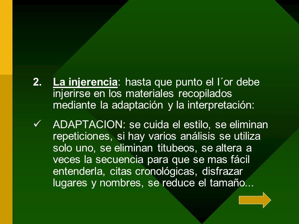 La injerencia: hasta que punto el I´or debe injerirse en los materiales recopilados mediante la adaptación y la interpretación: