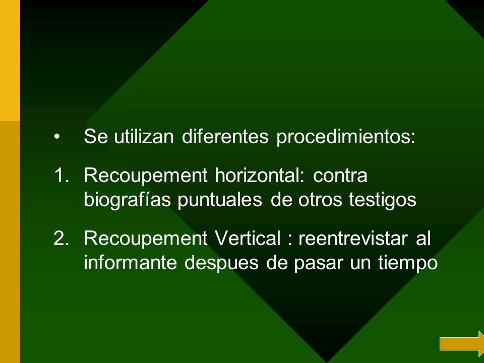 Se utilizan diferentes procedimientos: