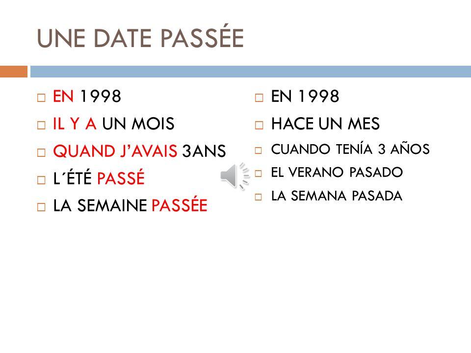 UNE DATE PASSÉE EN 1998 IL Y A UN MOIS QUAND J'AVAIS 3ANS L´ÉTÉ PASSÉ