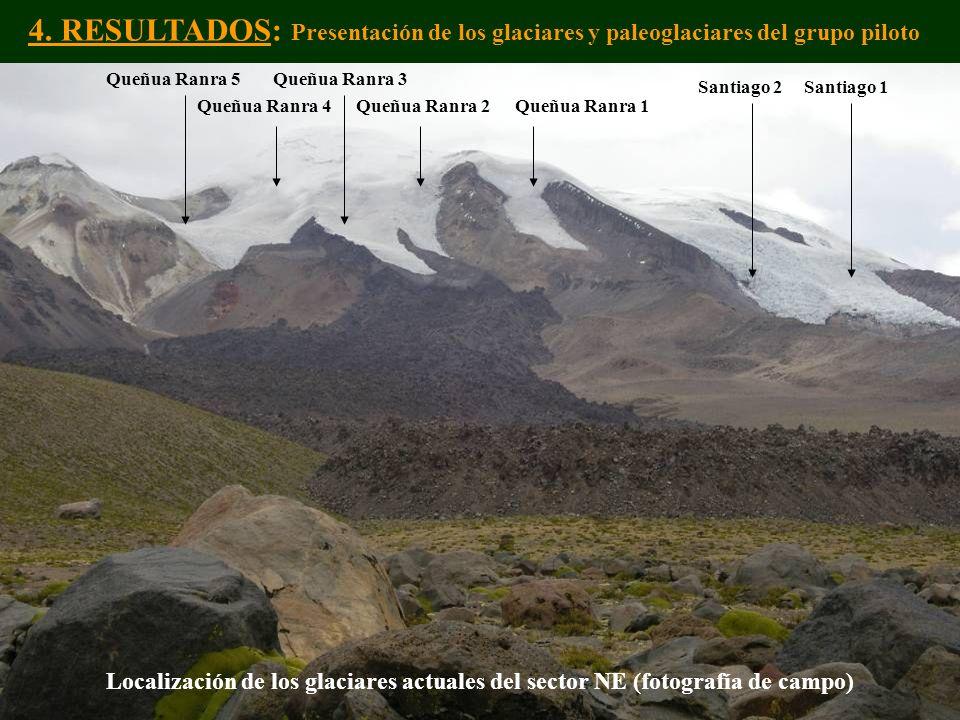 4. RESULTADOS: Presentación de los glaciares y paleoglaciares del grupo piloto