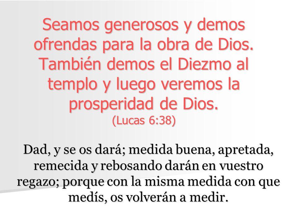Seamos generosos y demos ofrendas para la obra de Dios
