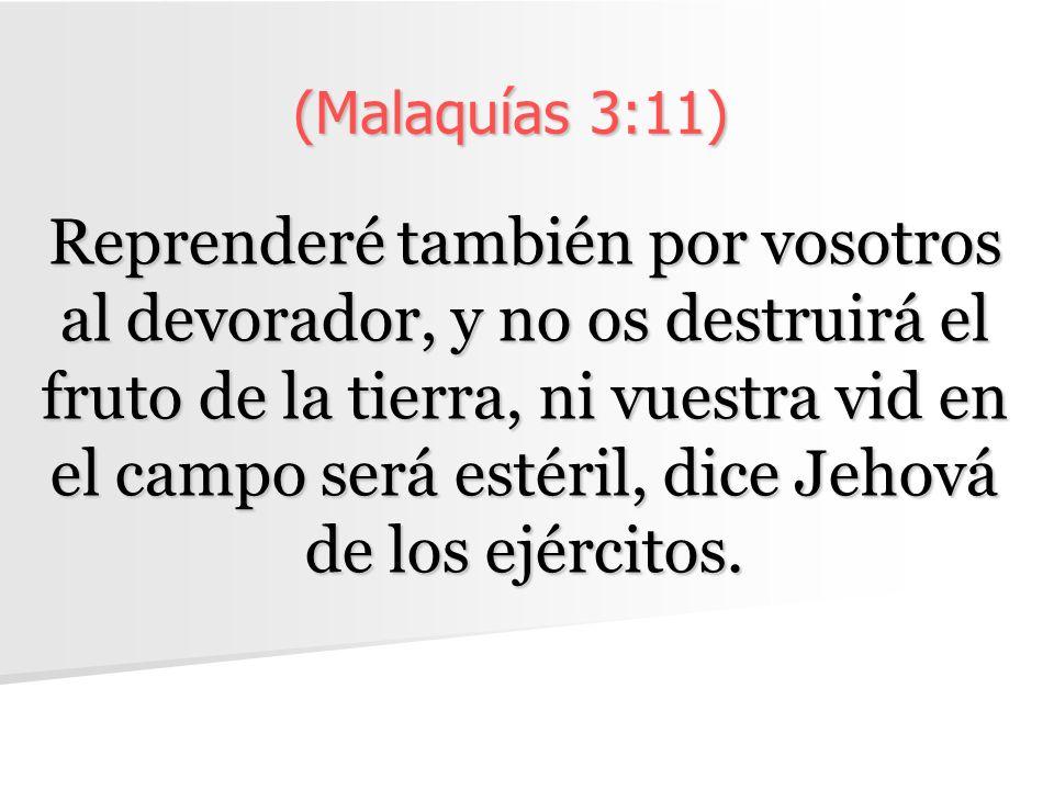 (Malaquías 3:11)