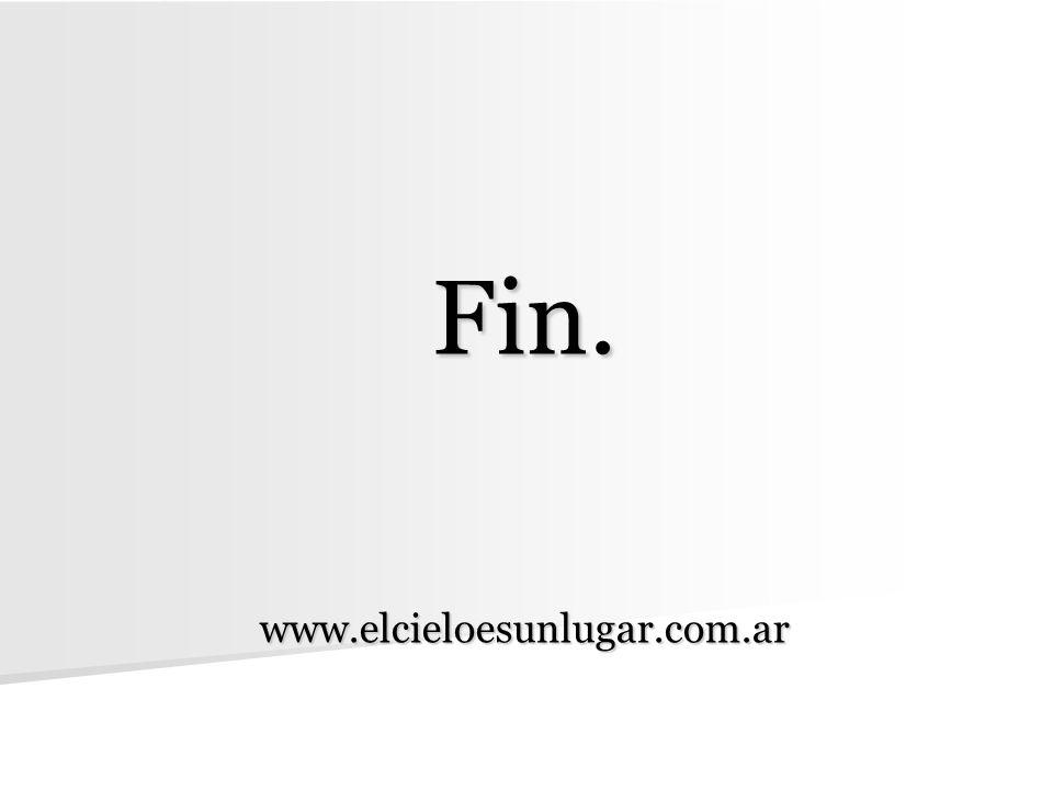 Fin. www.elcieloesunlugar.com.ar