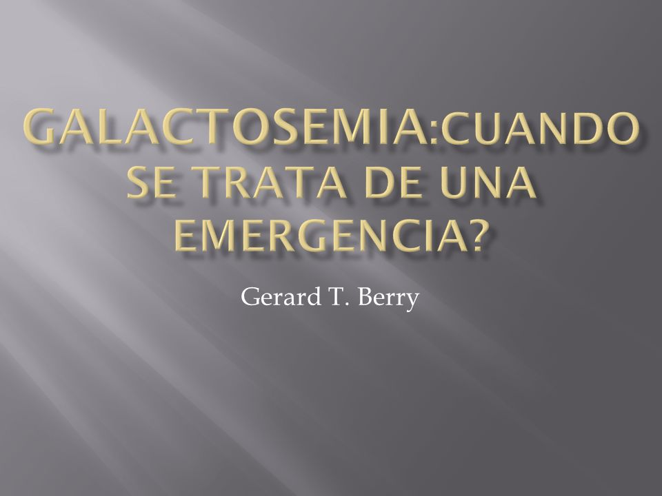 GALACTOSEMIA:Cuando se trata de una emergencia