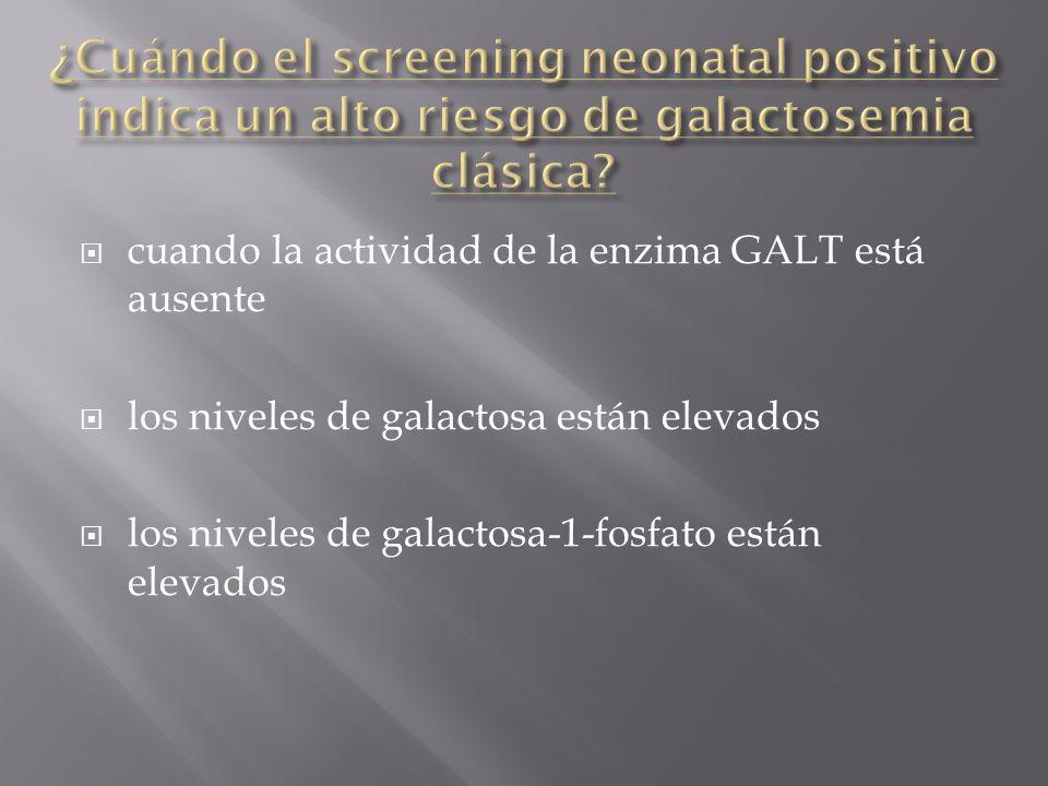 ¿Cuándo el screening neonatal positivo indica un alto riesgo de galactosemia clásica