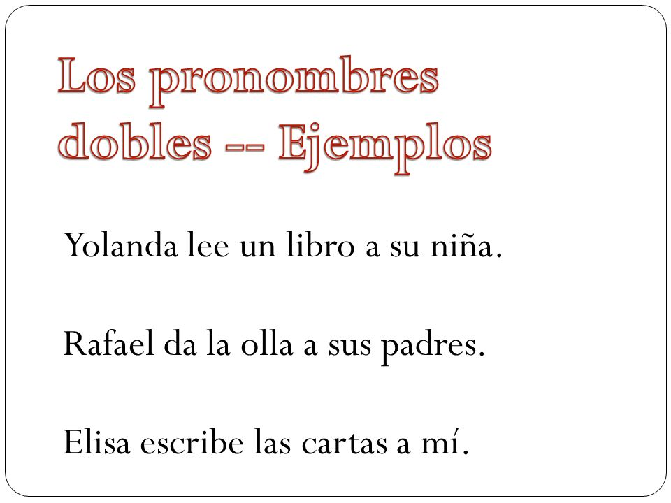 Los pronombres dobles -- Ejemplos