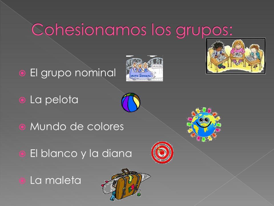 Cohesionamos los grupos: