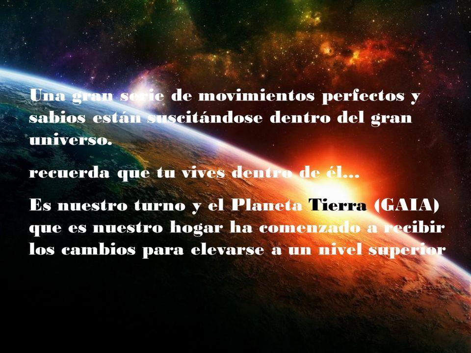 Una gran serie de movimientos perfectos y sabios están suscitándose dentro del gran universo.