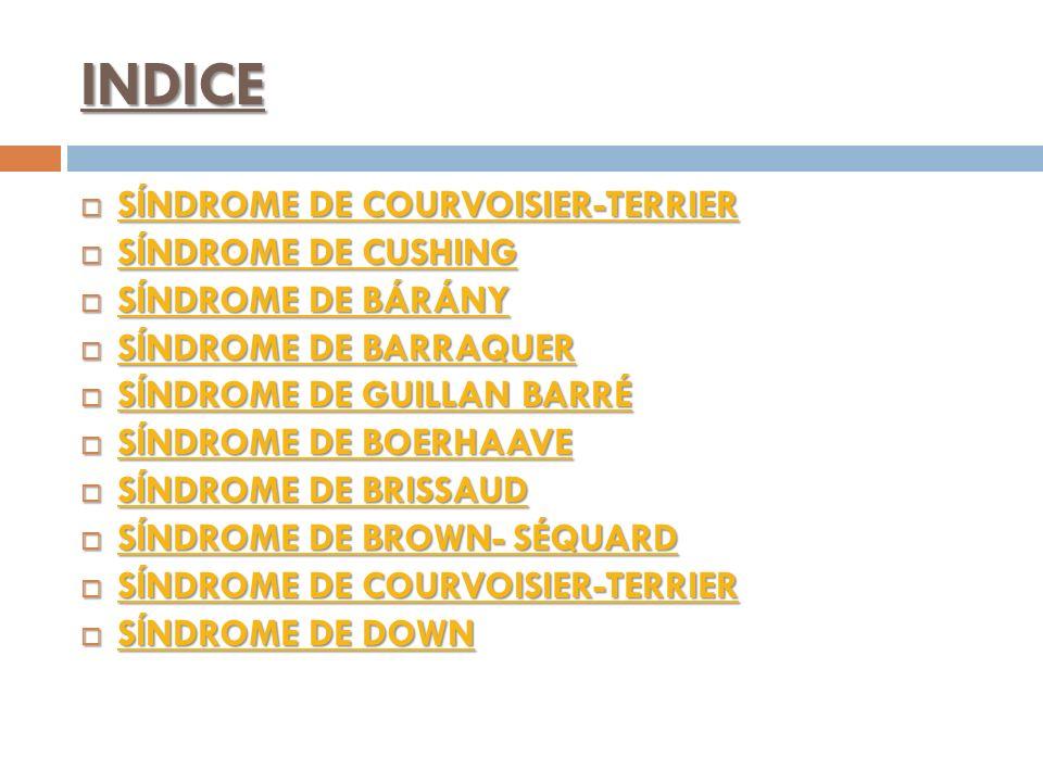 INDICE SÍNDROME DE COURVOISIER-TERRIER SÍNDROME DE CUSHING