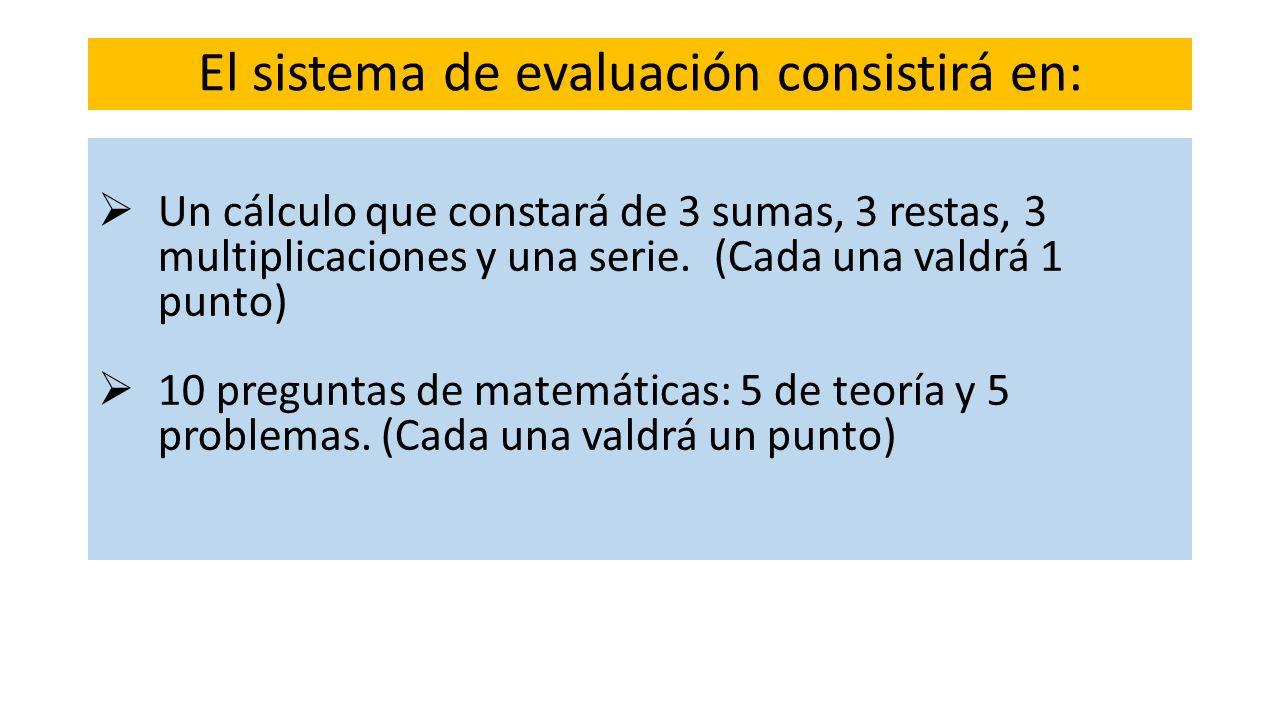 El sistema de evaluación consistirá en: