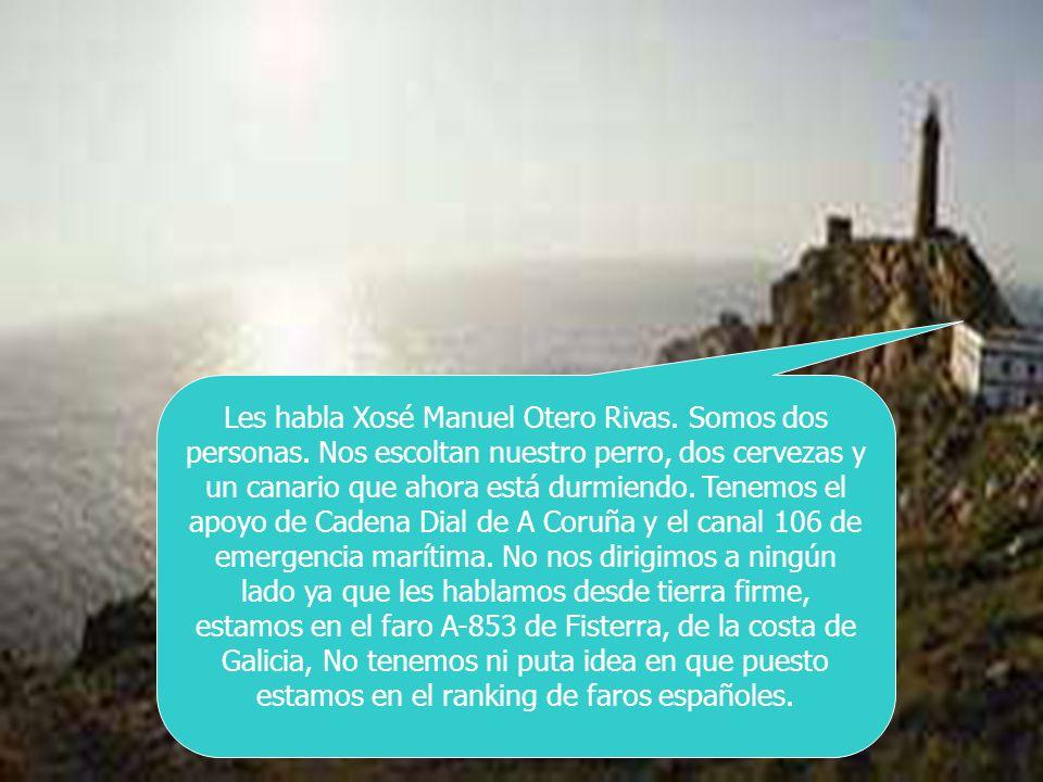 Les habla Xosé Manuel Otero Rivas. Somos dos personas