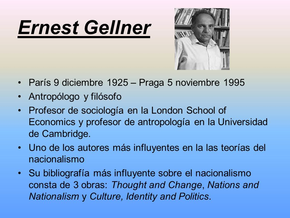 ernest gellners nationalism Ernest gellner nations and nationalism 1983 summary - download as pdf file (pdf), text file (txt) or read online.