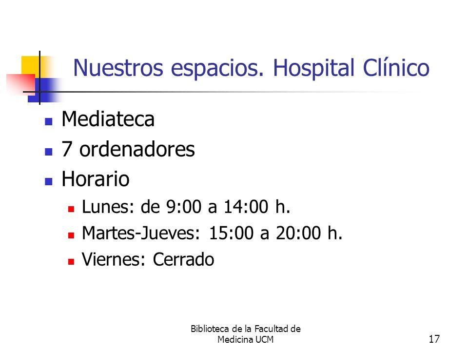 Nuestros espacios. Hospital Clínico