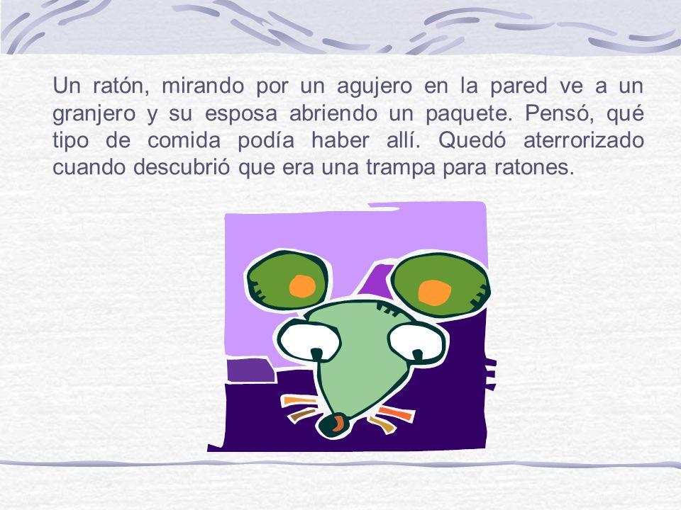 Un ratón, mirando por un agujero en la pared ve a un granjero y su esposa abriendo un paquete.