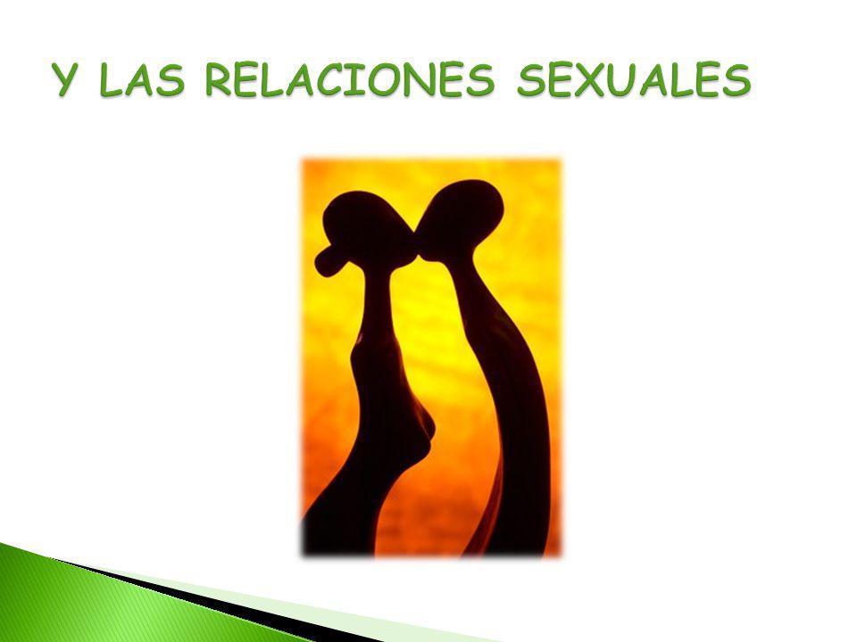 Y LAS RELACIONES SEXUALES