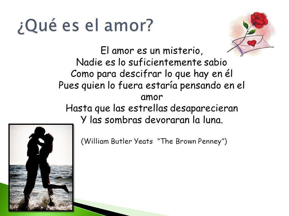 ¿Qué es el amor El amor es un misterio,