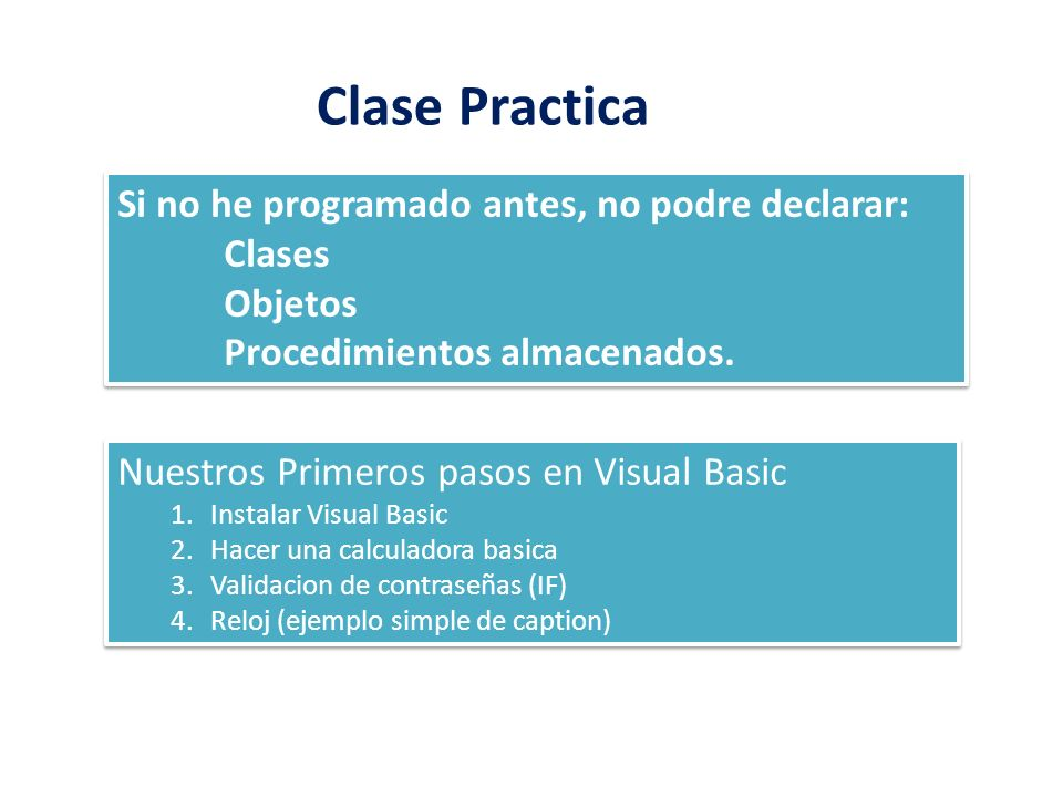 Clase Practica Si no he programado antes, no podre declarar: Clases