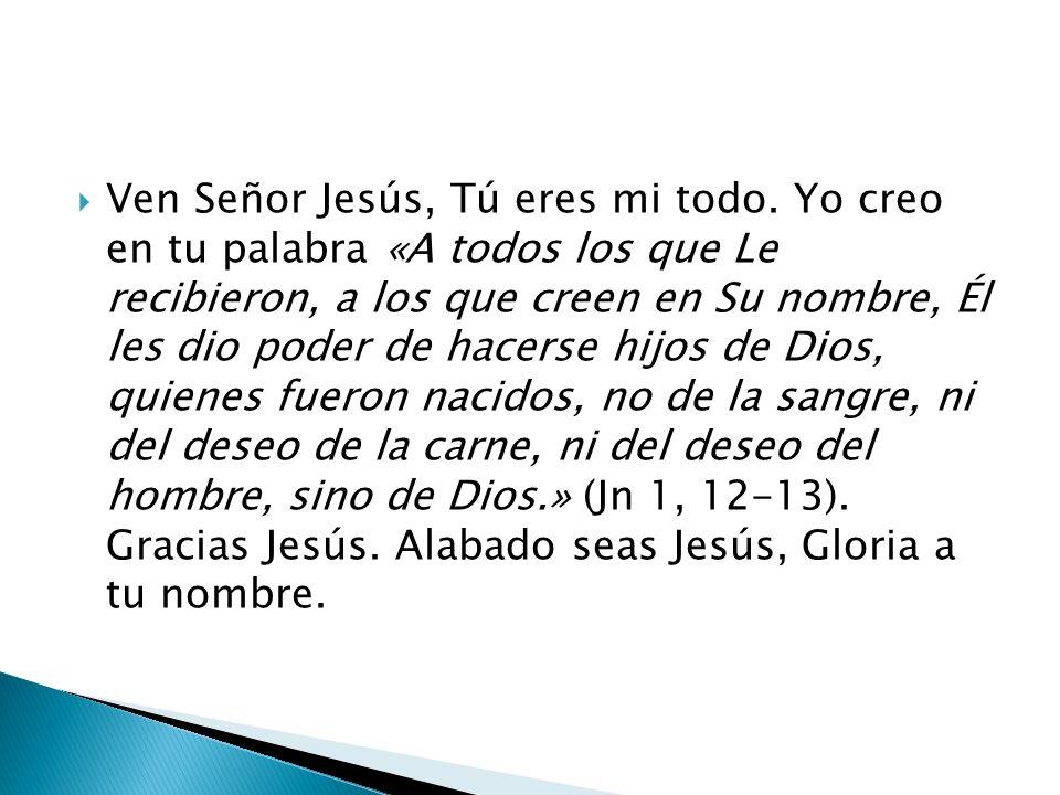 Ven Señor Jesús, Tú eres mi todo