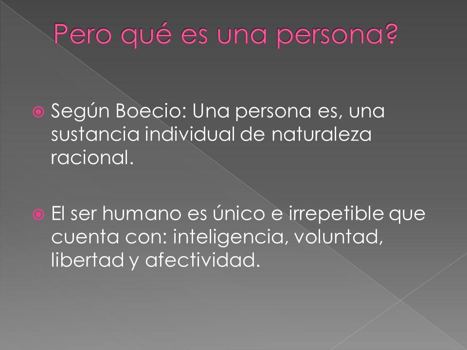 Pero qué es una persona Según Boecio: Una persona es, una sustancia individual de naturaleza racional.