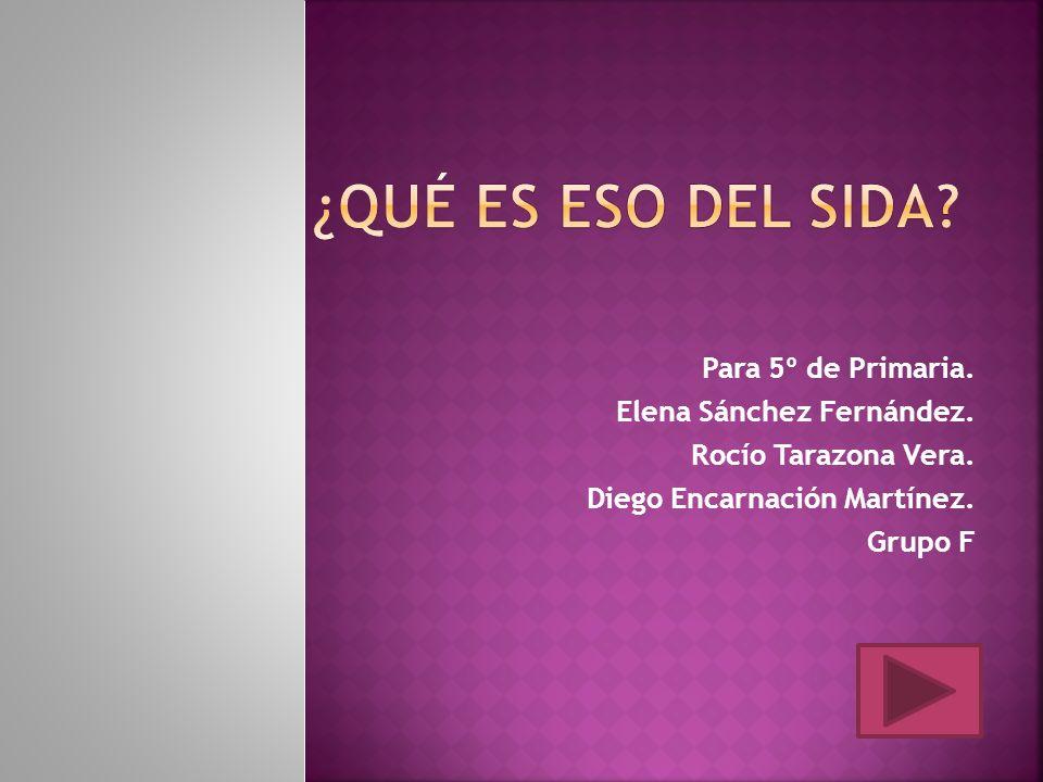 ¿Qué es eso del SIDA Para 5º de Primaria. Elena Sánchez Fernández.
