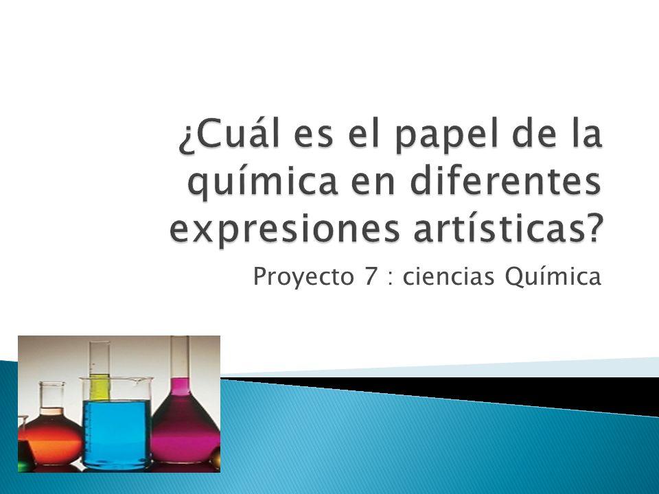 ¿Cuál es el papel de la química en diferentes expresiones artísticas