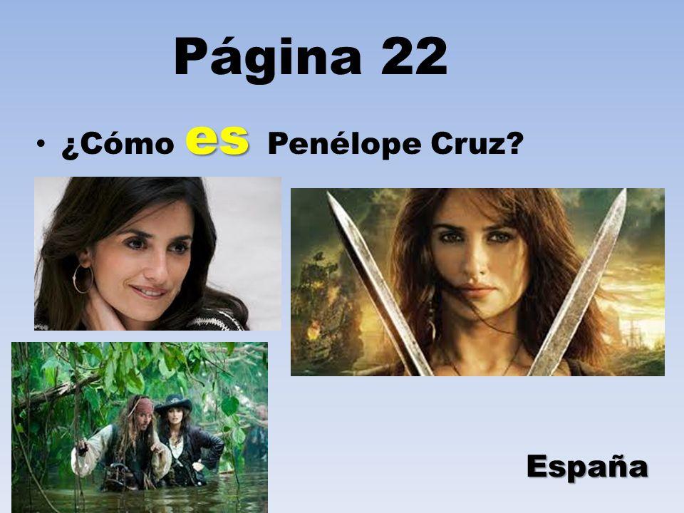 Página 22 ¿Cómo es Penélope Cruz España