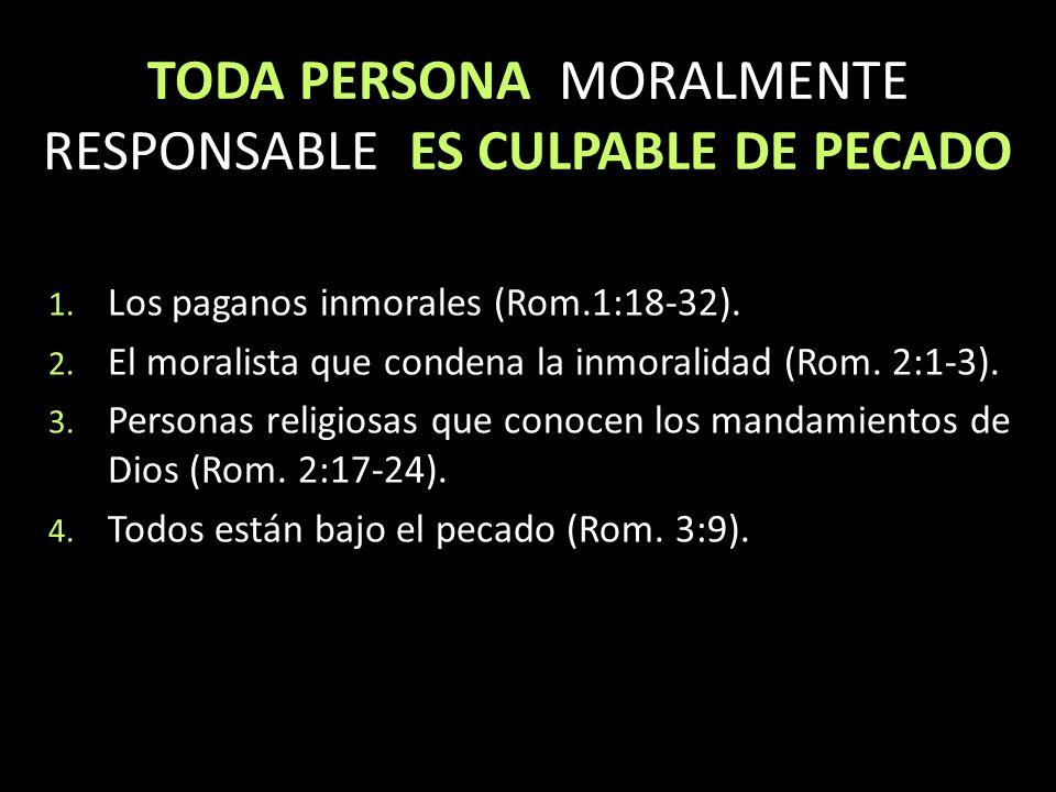 TODA PERSONA MORALMENTE RESPONSABLE ES CULPABLE DE PECADO
