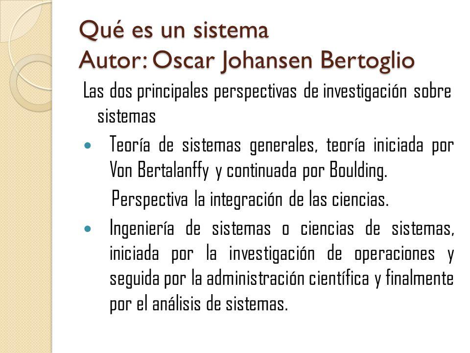 Qué es un sistema Autor: Oscar Johansen Bertoglio
