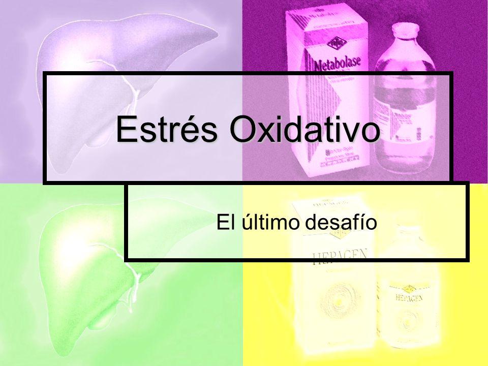Estrés Oxidativo El último desafío