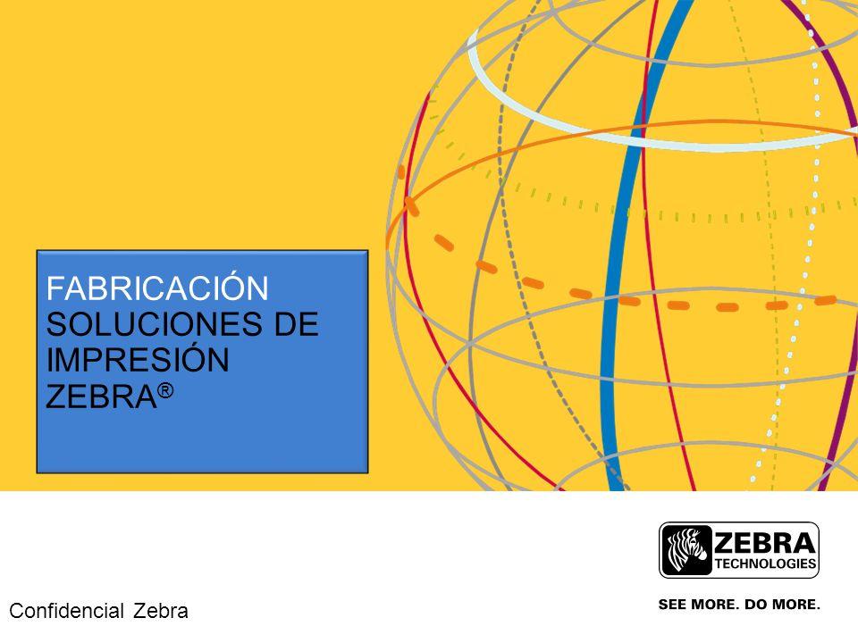 FABRICACIÓN Soluciones de impresión Zebra®