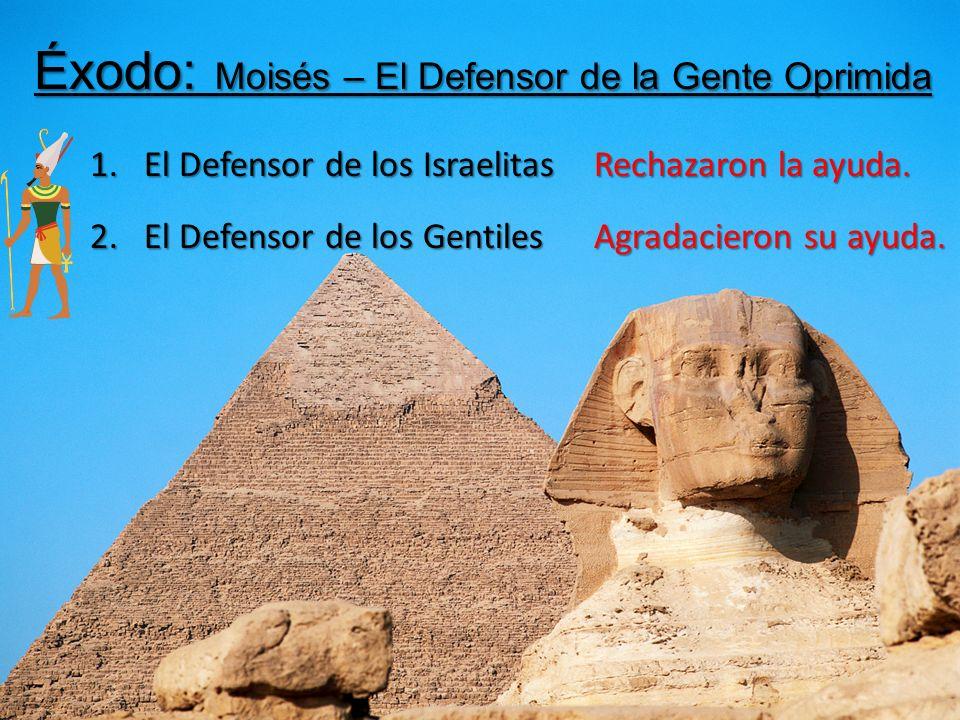 Éxodo: Moisés – El Defensor de la Gente Oprimida