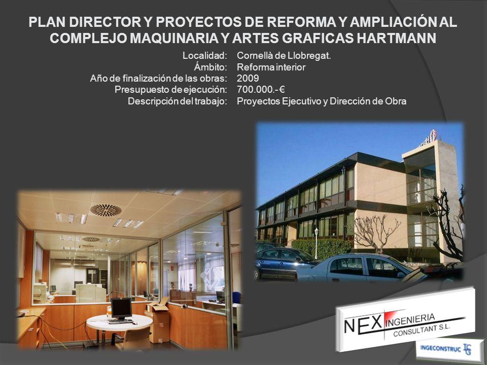 PLAN DIRECTOR Y PROYECTOS DE REFORMA Y AMPLIACIÓN AL COMPLEJO MAQUINARIA Y ARTES GRAFICAS HARTMANN