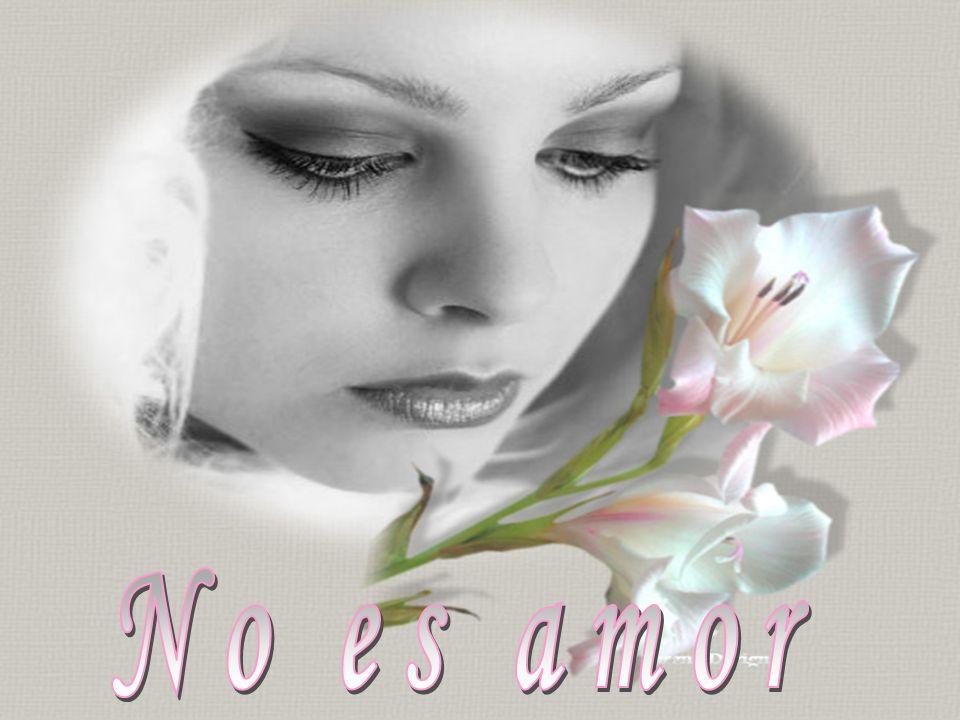 No es amor