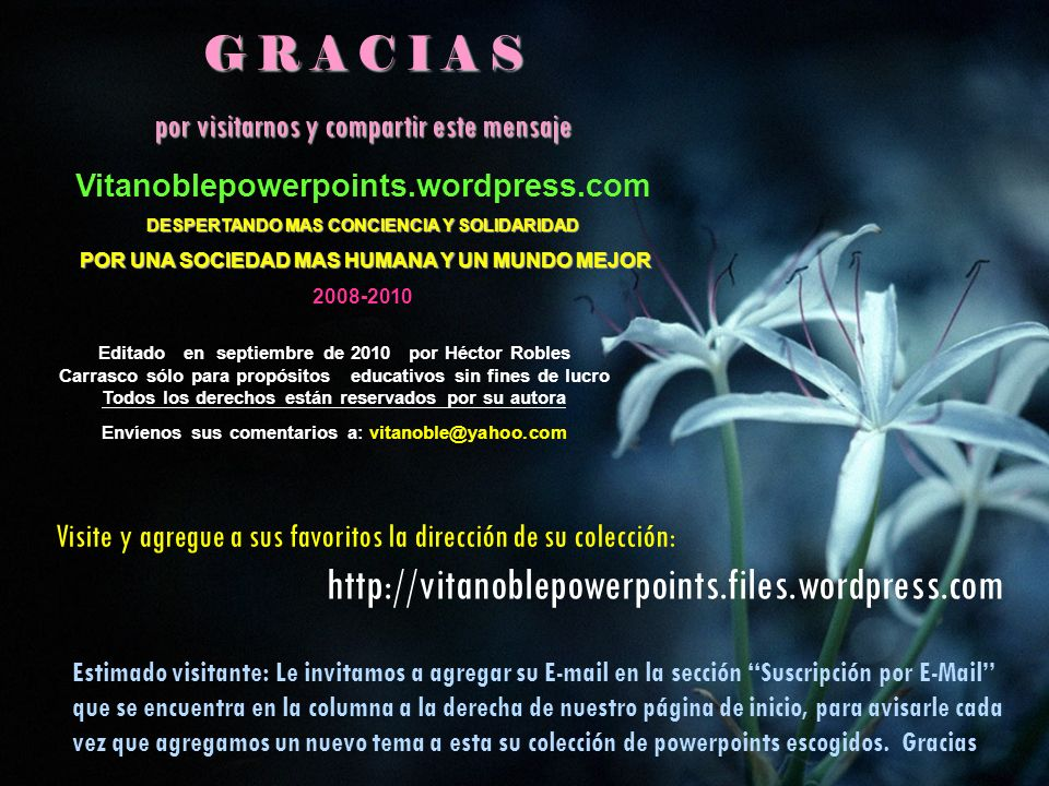 G R A C I A S http://vitanoblepowerpoints.files.wordpress.com