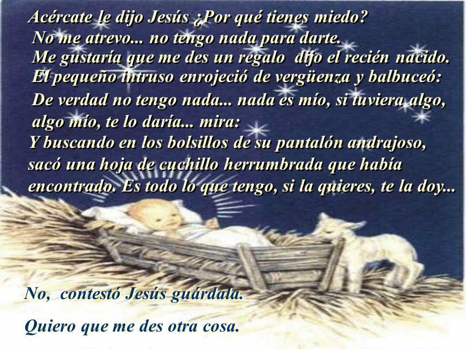 Acércate le dijo Jesús ¿Por qué tienes miedo
