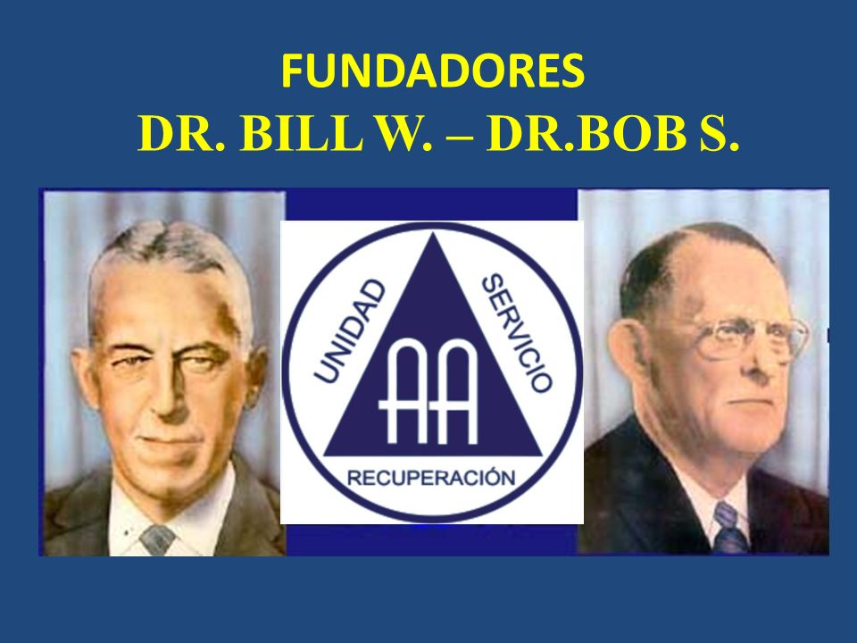 FUNDADORES DR. BILL W. – DR.BOB S.